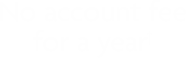 No account fee for a year